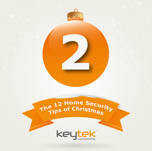 Tip 2 of The 12 Home Security Tips of Christmas…