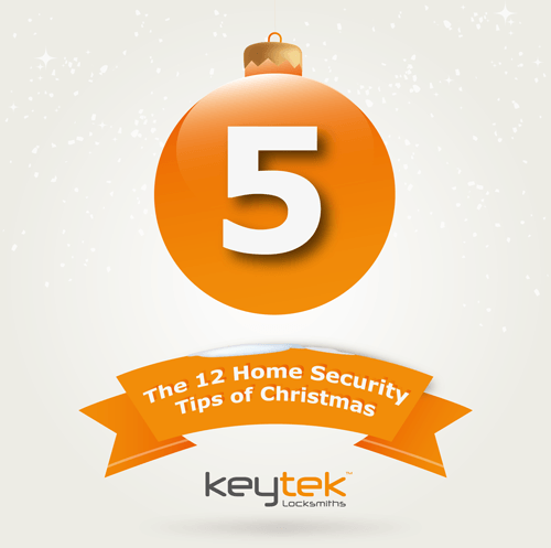 Tip 5 of The 12 Home Security Tips of Christmas…