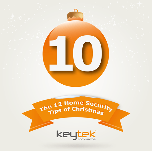 Tip 10 of The 12 Home Security Tips of Christmas…