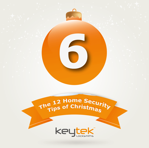 Tip 6 of The 12 Home Security Tips of Christmas…
