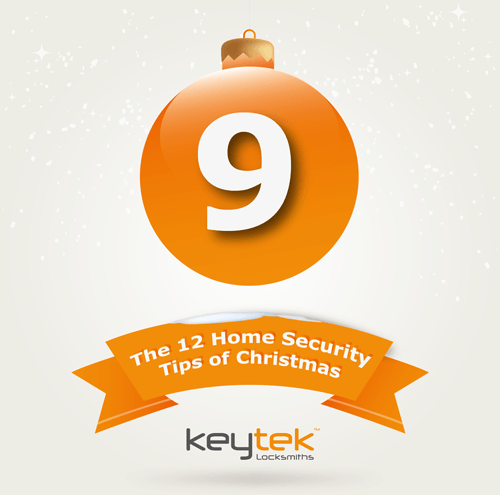 Tip 9 of The 12 Home Security Tips of Christmas…