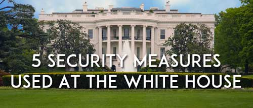 security measures used at the white house