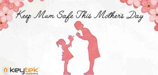 keep mum safe this this mothers day