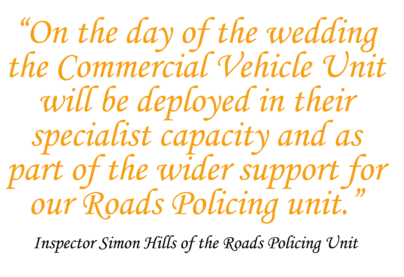 quote from inspector simon hills of the roads policing unit